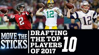 Drafting The Top 10 Players of 2017 | Move The Sticks | NFL