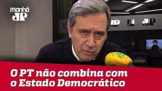 O PT não combina com o Estado Democrático de Direito | Marco Antonio Villa