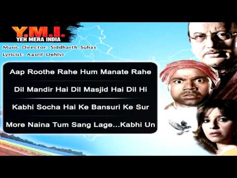 Watch Yeh Mera India - Songs Collection - Kavita Seth - Anupam Kher - Rajpal Yadav - Kavita Seth