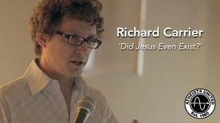 Video: Did Jesus Even Exist? - Richard Carrier