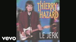 Thierry Hazard - Le jerk (Audio)