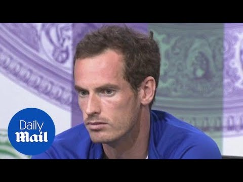 Andy Murray has 'no idea' how well he will do at Wimbledon - Daily Mail