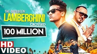 Lamberghini 100 Million Views The Doorbeen Feat Ragini Latest Punjabi Song 2019