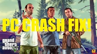 GTA V PC CRASH FIX! - How To Fix GTA V PC Issues.