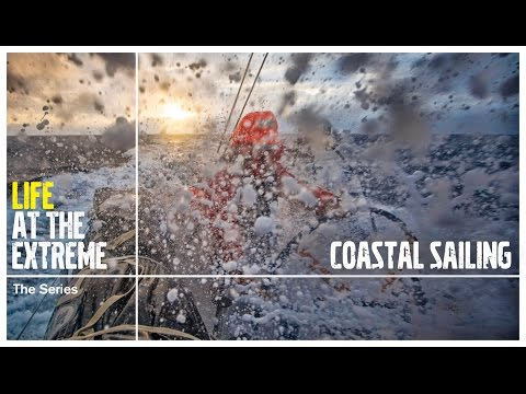 Life at the Extreme - Ep 4 - 'Coastal Sailing' | Volvo Ocean Race 2014-15