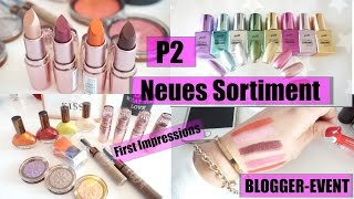 P2 NEUES SORTIMENT 2016 FIRST IMPRESSIONS - BLOGGER EVENT
