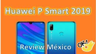 Huawei P Smart 2019 Review México
