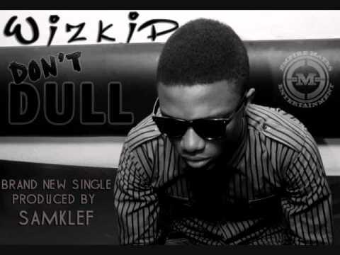 wizkid - Don't dull