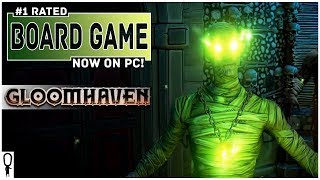 Gloomhaven - #1 Rated Board Game Now on PC - Early Access Gameplay Preview Impressions Part 1