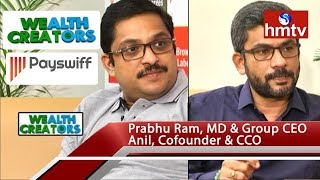 Payswiff MD and CEO Prabhu Ram And Cofounder and CCO Anil Special Interview | Wealth Creators |hmtv News