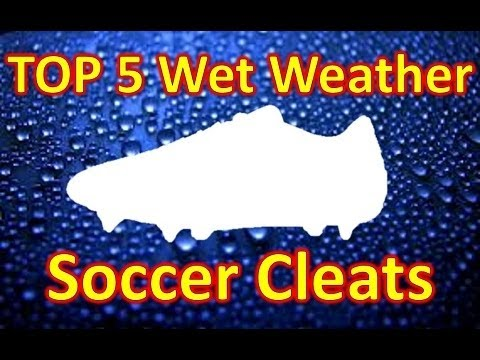 Top 5 Wet Weather Soccer Cleats/Football Boots