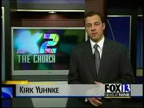 Fox 13 News - K2 The Church 2-7-2007
