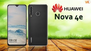 Huawei Nova 4e Official Video, Price, Release Date, Specs, Features, Teaser, Launch, First Look