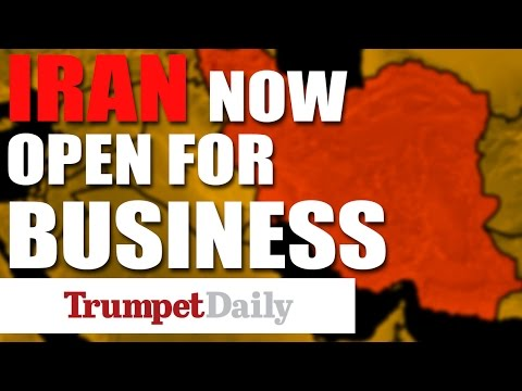 Iran Now Open For Business - The Trumpet Daily
