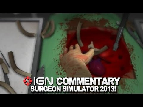 IGN Plays Surgeon Simulator 2013 - Medical Malpractice