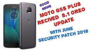 Good news | Moto G5s plus | Started received Oreo 8.1  Update | With June security Patch