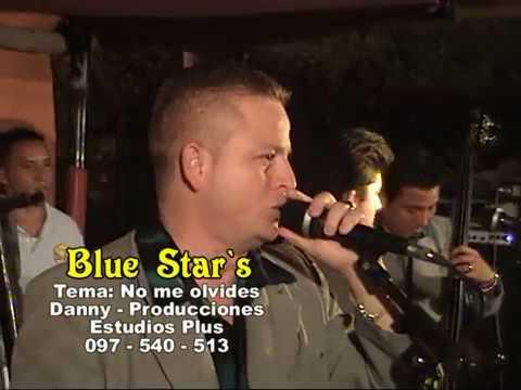 No me olvides, Blue Star`s, FILMADO POR DANNY  &  JENNY  PRODUCCIONES