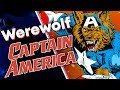 Captain America Was a Werewolf?!