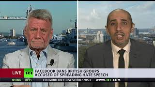 Facebook bans UK far-right groups: Should social media decide what people get to say? (DEBATE)