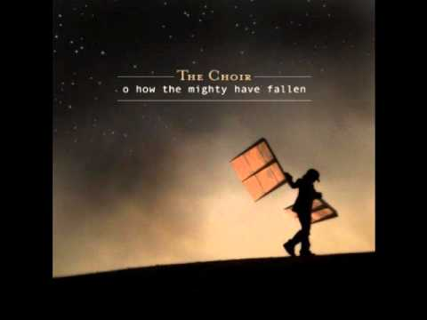 The Choir - To Rescue Me - 10 - O How The Mighty Have Fallen (2005) video