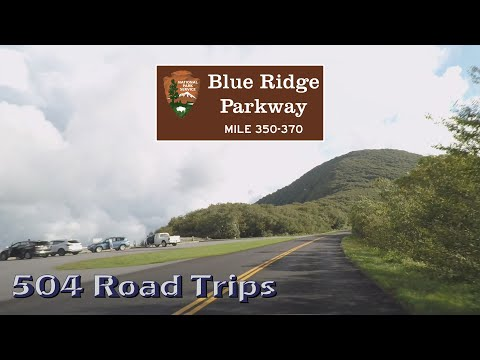 Road Trip #440 - Blue Ridge Parkway - Mile 350-370