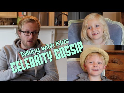 Talking with Kids: CELEBRITY GOSSIP