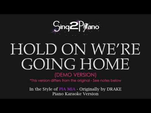 Hold On Were Going Home - Pia Mias version (Piano Karoake)