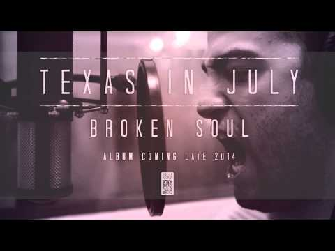 "Texas In July ""Broken Soul"""