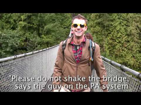 Vancouver Travel Guide: Capilano Suspension Bridge, Scary!