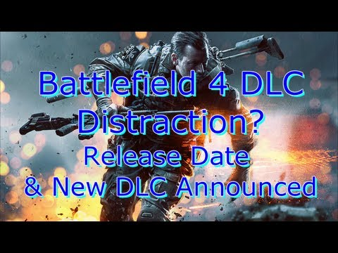 Battlefield 4 DLC Distraction? Release Date & New DLC Announced! (BF3 Gameplay/Commentary)