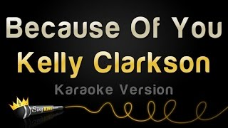 Download Lagu Kelly Clarkson - Because Of You (Karaoke Version) Gratis STAFABAND