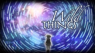 Wild Things AMV