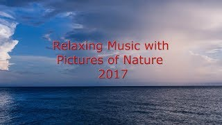 Relaxing Music with Pictures of Nature