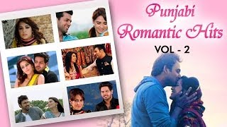 Punjabi Romantic Hits - Volume 2 - Shahid Mallya - Sharry Maan - Jimmy Shergill