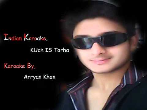 Kuch Is Tarha Teri Palken Karoake By Arryan Khan video