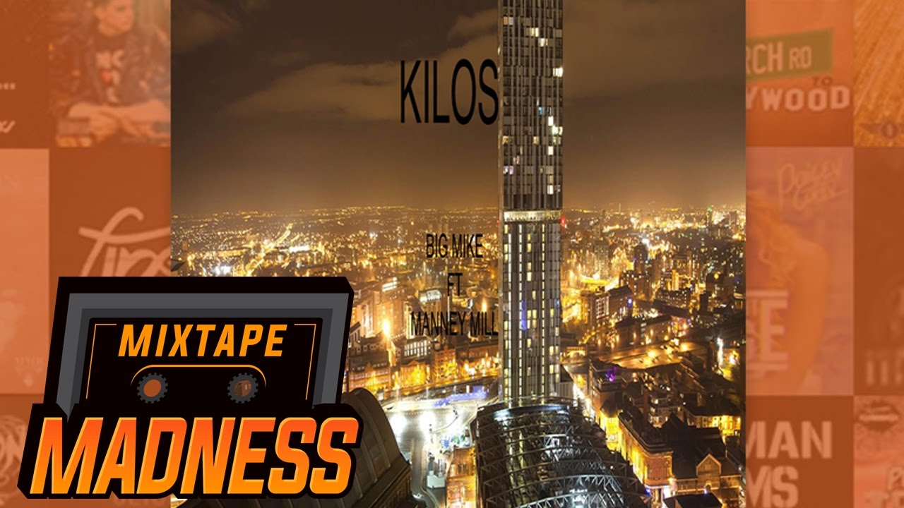 Big Mike ft Manney Mill - Kilos | @MixtapeMadness