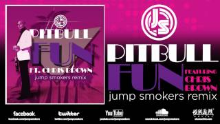 "Pitbull ft. Chris Brown ""FUN"" Jump Smokers Remix"