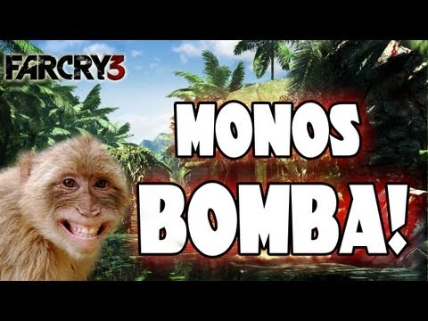 Monos Bomba!! - FAR CRY 3 Gameplay