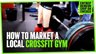 How to Market a Local CrossFit Gym