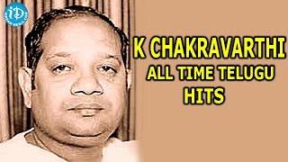 K Chakravarthi All Time Telugu Hit Songs || Indian Music Director