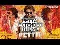 PETTA EXTENDED THEME MARANA MASS THEME Petta Superstar Theme Subscribe mp3
