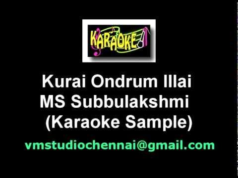 Kurai Ondrum Illai Karaoke (MS Subbulakshmi)