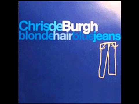 Chris De Burgh - Blonde Hair Blue Jeans