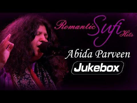 Romantic Sufi Hits  Abida Parveen  Superhit Sufi Songs