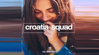 download lagu Croatia Squad - The D Machine Radio Mix gratis
