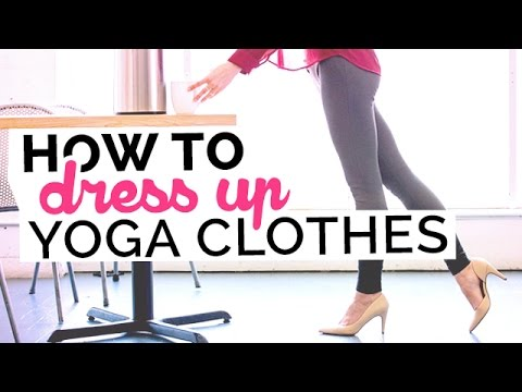 5 Yoga Clothes Hacks: Wear Yoga Clothes Everywhere & Still Dress Up - ALL MY TIPS