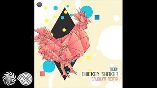Ticon - Chicken Shaker (Gaudium Remix)