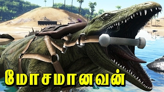 ARK Survival Evolved MOSAMANAVAN! Tamil Gaming