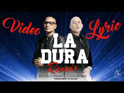 Jacob Forever Ft Cosculluela – La Dura (Remix) (Video Lyric) videos