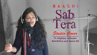 """download lagu """" Sab Tera""""  Baaghi  Studio Cover  gratis"""